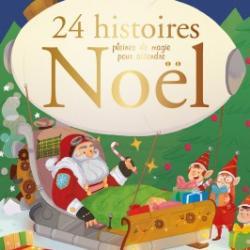 24-histoires-pleines-de-magie-pour-attendre-noel