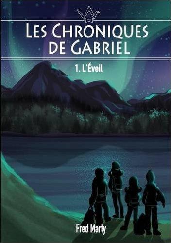 Les chroniques de Gabriel