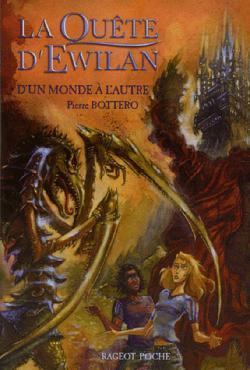 D'un monde à l'autre, tome 1 La quête d'Ewilan de Pierre Bottero