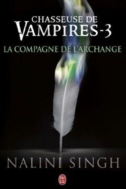 """T.3: Chasseuse de vampires """"la compagne de l'archange"""""""