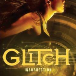Glitch, tome 3 Insurrection