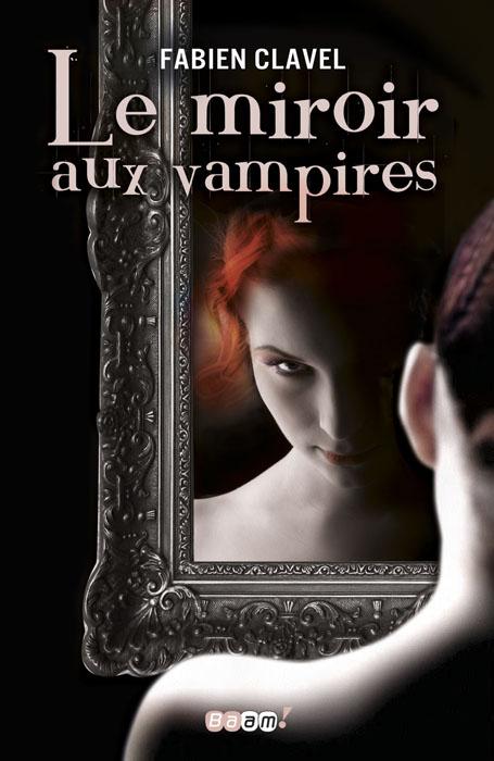 T.1: Le miroir aux vampires de Fabien Clavel