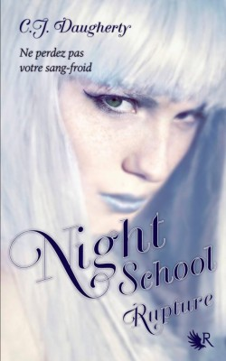 Night School tome 3 de CJ Daugherty