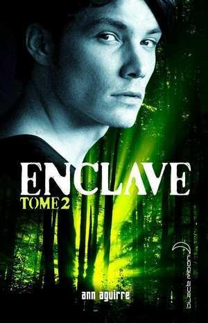 Enclave, tome 2 d'Ann Aguirre