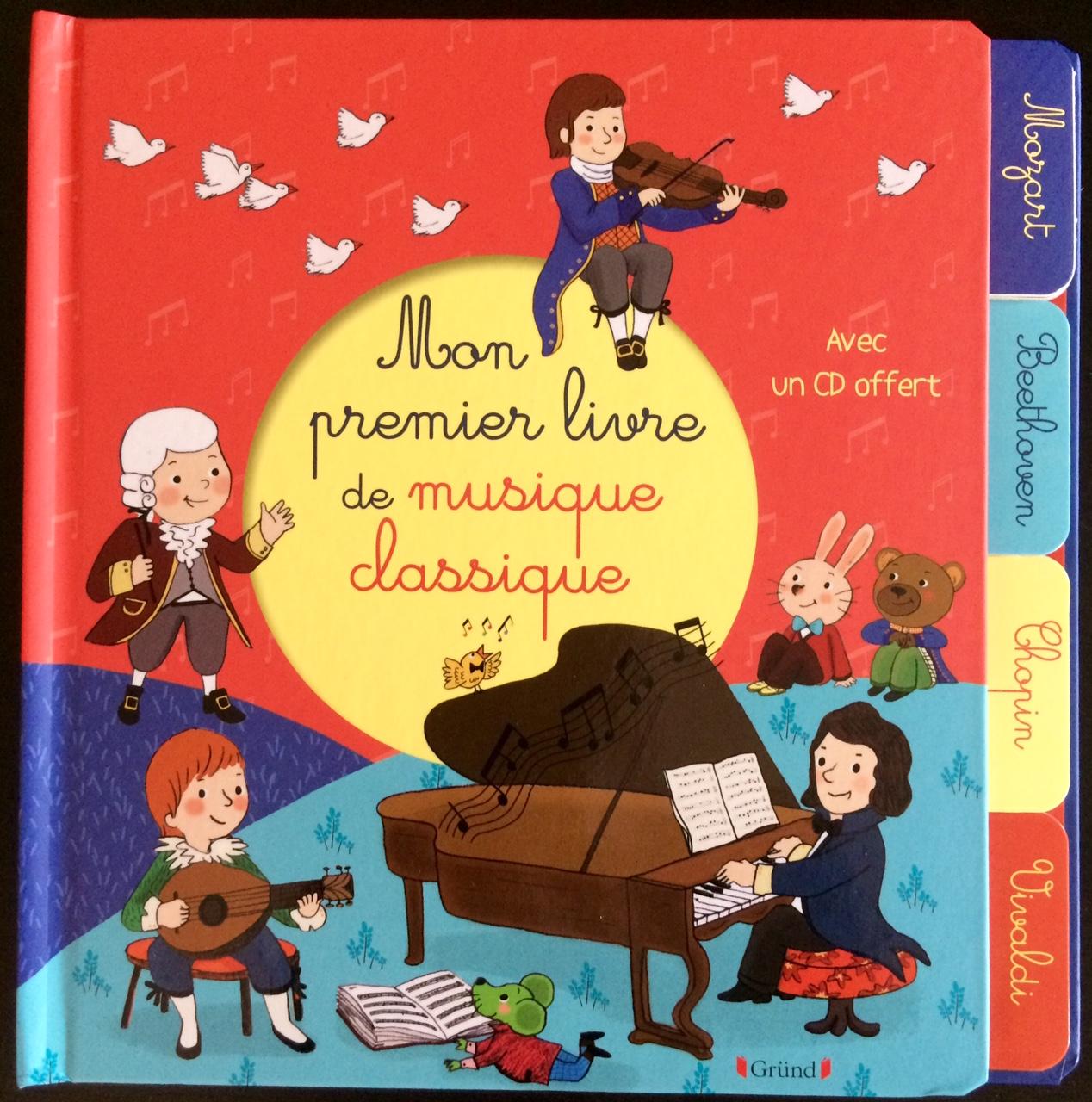 Mon premier livre de musique classique aux éditions Gründ.  aux éditions Gründ.