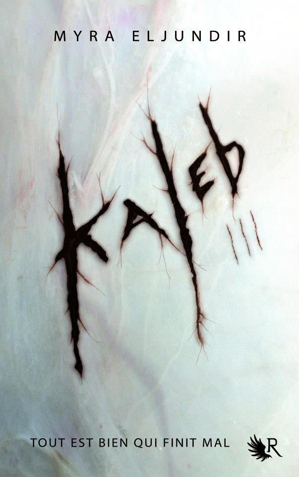 Kaleb Saison 3: Fusion de Myra Eljundir