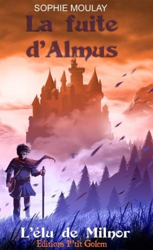 La fuite d'Almus de Sophie Moulay